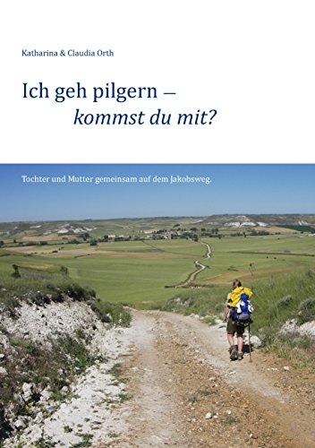 ich-geh-pilgern-kommst-du-mit-tochter-und-mutter-gemeinsam-auf-dem-jakobsweg