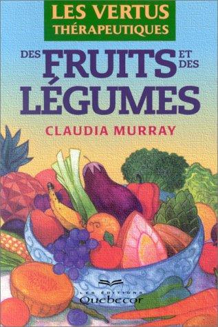 Les vertus thérapeutiques des fruits et des légumes