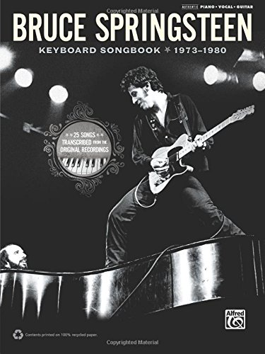 Bruce Springsteen Keyboard Songbook 1973-1980: Piano/Vocal/Guitar por Bruce Springsteen