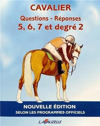 CAVALIER - QUESTIONS/REPONSES 5 à 7 et degré 2