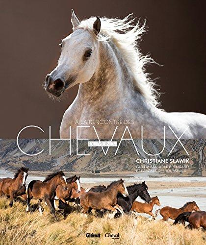 À la rencontre des chevaux du monde par Emmanuelle Brengard