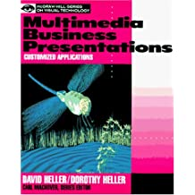 Multimedia Business Presentations: Customized Applications (McGraw-Hill Series on Visual Technology)