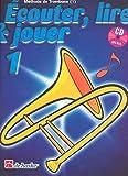 Méthode Trombone Clé de Fa - Ecouter lire et jouer Vol. 1 (+CD)...