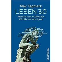 Leben 3.0: Mensch sein im Zeitalter Künstlicher Intelligenz