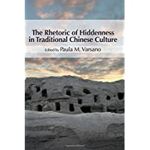 The Rhetoric of Hiddenness in Traditional Chinese Culture (SUNY series in Chinese Philosophy and Culture)