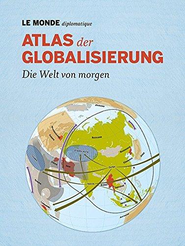 atlas-der-globalisierung-die-welt-von-morgen-mit-code-zum-herunterladen-des-gesamten-inhalts