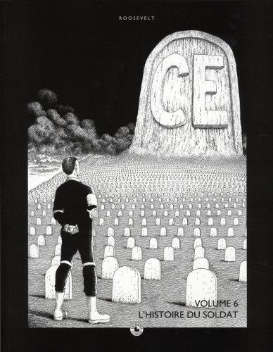 Ce, Tome 6 : L'histoire du soldat