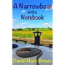 A Narrowboat and a Notebook (The Narrowboat Lad Series 4)