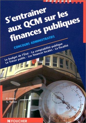 S'entraîner aux QCM sur les finances publiques, le budget de l'État, la comptabilité publique, le trésor public, les finances locales, la fiscalité