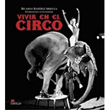 Vivir En El Circo/Living in a Circus (La Otra Escalera/the Other Stair)