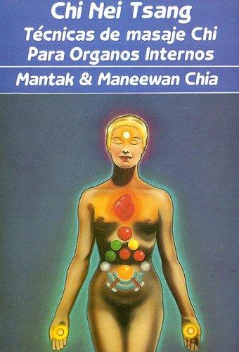Chi Nei Tsang: Técnicas de masaje Chi para órganos internos