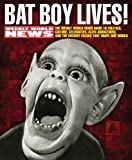 Bat Boy Lives!: The Weekly World News Guide to Politics, Culture, Celebrities, Alien Abductions, and the Mutant Freaks That Shape Our: The Weekly and the Mutant Freaks That Shape Our World