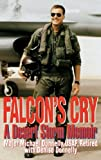 Falcon's Cry: A Desert Storm Memoir 1st , 1st edition by Donnelly, Michael, Donnelly, Denise (1998) Hardcover