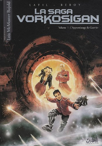 La saga Vorkosigan, Tome 1 : L'Apprentissage du Guerrier