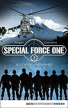 Special Force One 07: Südsee-Inferno (Die Spezialisten)