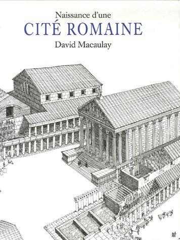 Naissance d'une cité romaine par David Macaulay