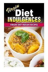 Virgin Diet Indian Recipes (Virgin Diet Indulgences) by Julia Ericsson (2014-06-13)