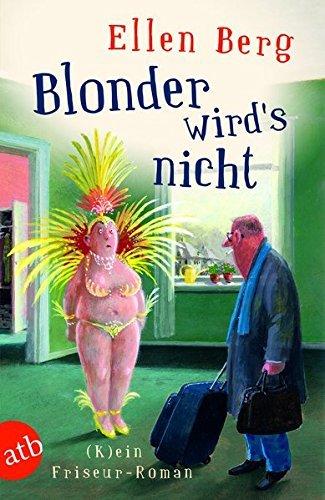 Preisvergleich Produktbild Blonder wird's nicht: (K)ein Friseur-Roman