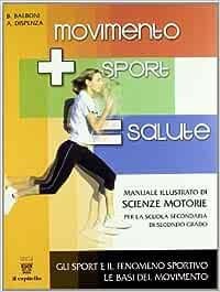 Movimento Sport Salute Vol 1 2 Con Quaderno Per Le Scuole Superiori Balboni Beppe Dispenza Antonio Libri Amazon It