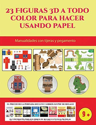 Manualidades con tijeras y pegamento (23 Figuras 3D a todo color para hacer usando papel): Un regalo genial para que los niños pasen horas de diversión haciendo manualidades con papel.