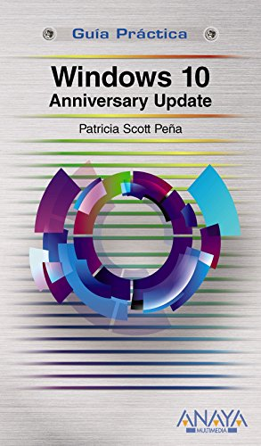 Windows 10 Anniversary Update (Guías Prácticas) por Patricia Scott Peña