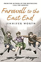 Farewell to the East End by Jennifer Worth (2009-08-01)