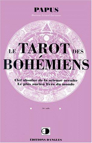 Le tarot des bohmiens : clef absolue de la science occulte : le plus ancien livre du monde...