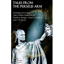 Tales from the Perseus Arm: 1 (The Perseus Arm Anthologies)