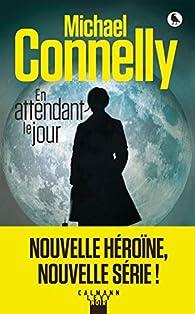 Michael Connelly - En attendant le jour