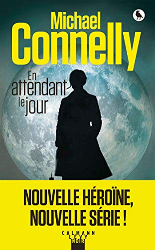 En attendant le jour (Renée Ballard t. 1) par  Calmann-Lévy
