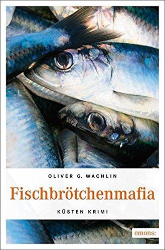 Wachlin, Oliver G.: Fischbrötchenmafia