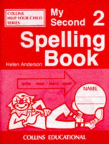 My Spelling Books (2) - My Second Spelling Book (Collins Help Your Child S.)