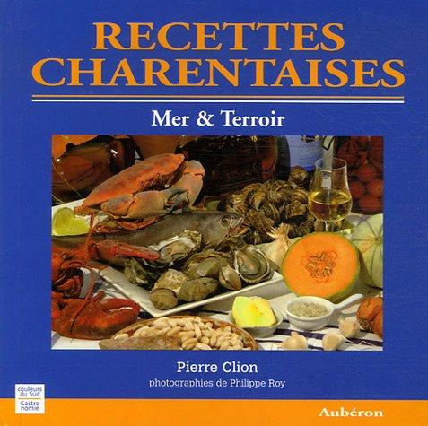 Recettes charentaises : Mer & Terroir par Pierre Clion