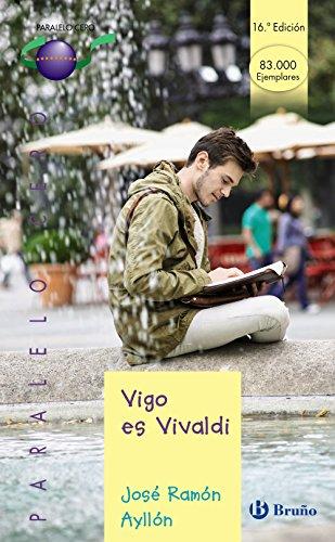 Vigo es Vivaldi (Castellano - Juvenil - Paralelo Cero) epub
