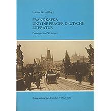 Literarische Fachtagungen / Franz Kafka und die Prager deutsche Literatur: Deutungen und Wirkungen