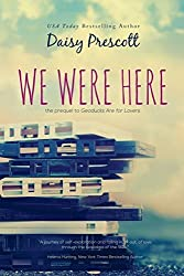 We Were Here: A New Adult Prequel to Geoducks Are for Lovers (Modern Love Stories) by Daisy Prescott (2016-02-22)