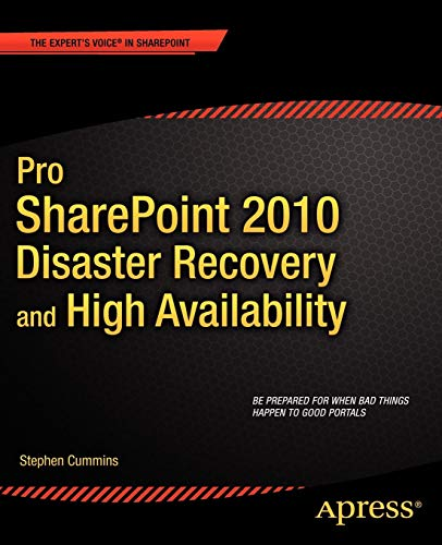 Pro SharePoint 2010 Disaster Recovery and High Availability (Expert's Voice in Sharepoint)