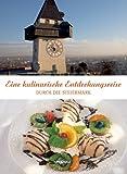Eine kulinarische Entdeckungsreise durch die Steiermark - Wolfgang Faßbender, Gerhard F. Kunz