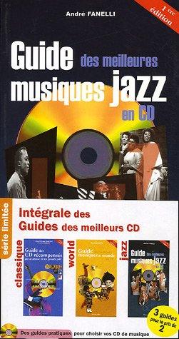 Intgrale des Guides des meilleurs CD : Pack 3 volumes classique/world/jazz