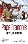 Il vit, le Christ par Pape François