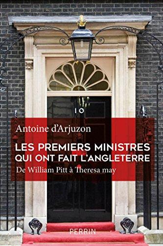 Les premiers ministres qui ont fait l'Angleterre - Antoine d'ARJUZON (2018) sur Bookys