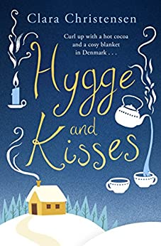 Hygge and Kisses by [Christensen, Clara]