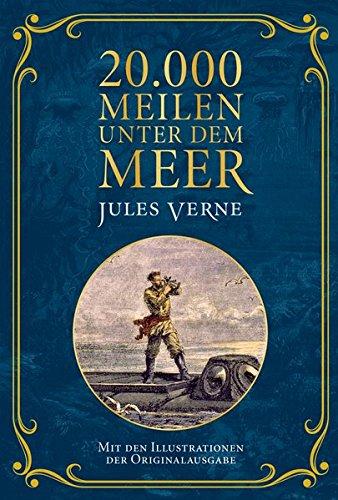 20.000 Meilen unter dem Meer: Mit Illustrationen der Originalausgabe
