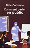 Comment parler en public de Dale Carnegie,Dorothy Carnegie ,Didier Weyne (Traduction) ( 1992 )