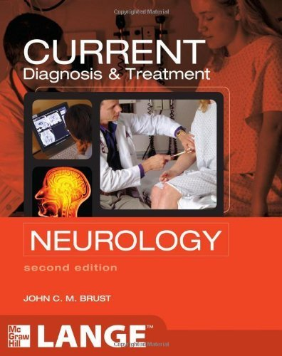CURRENT Diagnosis & Treatment Neurology, Second Edition (LANGE CURRENT Series) 2nd Edition by Brust, John (2011) Paperback