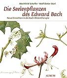 Die Seelenpflanzen des Edward Bach (Amazon.de)