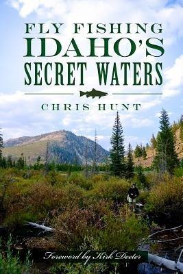 Fliegen Angeln Idaho 's Secret Waters (Paperback)-Gemeinsame