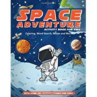 Space Adventure Activity Book For Kids: A Fun Educational Workbook Complete with Coloring Pages, Word Searches, Dot to Dot, Spot the Difference, Mazes and More!
