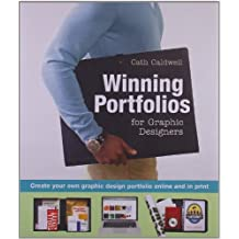 Winning Portfolios for Graphic Designers: Create Your Own Graphic Design Portfolio Online and in Print by Cath Caldwell (2010-09-01)