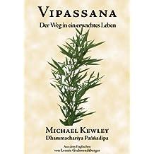 Vipassana: Der Weg in ein erwachtes Leben